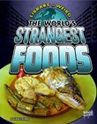 The World's Strangest Foods