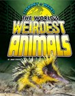 The World's Weirdest Animals