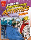 Super Cool Construction Activities with Max Axiom