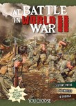 At Battle in World War II: An Interactive Battlefield Adventure