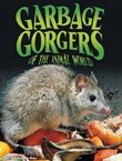 Garbage Gorgers of the Animal World