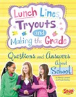 Lunch Lines, Tryouts, and Making the Grade: Questions and Answers About School