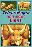 Triceratops: Three-Horned Giant