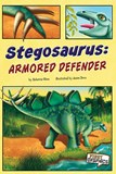 Stegosaurus: Armored Defender