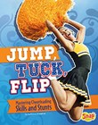 Jump, Tuck, Flip: Mastering Cheerleading Skills and Stunts