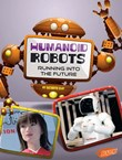 Humanoid Robots: Running into the Future
