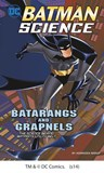 Batarangs and Grapnels: The Science Behind Batman's Utility Belt