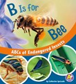 B Is for Bees: ABCs of Endangered Insects