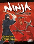 Ninja Science: Camouflage, Weapons, and Stealthy Attacks