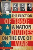 The Election of 1860: A Nation Divides on the Eve of War