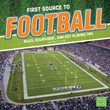 First Source to Football: Rules, Equipment, and Key Playing Tips