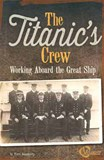 The Titanic's Crew: Working Aboard the Great Ship