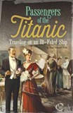 Passengers of the Titanic: Traveling on an Ill-Fated Ship