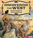 Discovering the West: The Expedition of Lewis and Clark