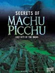 Secrets of Machu Picchu: Lost City of the Incas