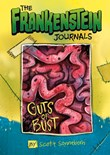 The Frankenstein Journals: Guts or Bust