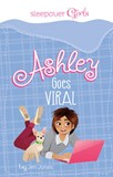Sleepover Girls: Ashley Goes Viral