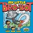 My Little Bro-Bot