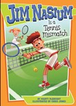 Jim Nasium Is a Tennis Mismatch