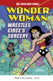 Wonder Woman Wrestles Circe's Sorcery