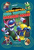 The Robo-battle of Mega Tortoise vs. Hazard Hare: A Graphic Novel