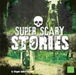 Super Scary Stories