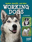 Huskies, Mastiffs, and Other Working Dogs