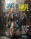 Jars of Hope: How One Woman Helped Save 2,500 Children During the Holocaust