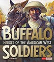 Buffalo Soldiers: Heroes of the American West