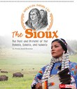 The Sioux: The Past and Present of the Dakota, Lakota, and Nakota