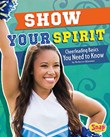 Show Your Spirit: Cheerleading Basics You Need to Know