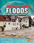 The World's Worst Floods