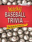 Wacky Baseball Trivia: Fun Facts for Every Fan