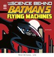 The Science Behind Batman's Flying Machines