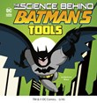 The Science Behind Batman's Tools
