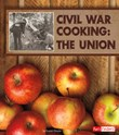 Civil War Cooking: The Union