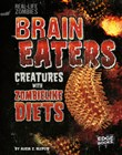 Brain Eaters: Creatures with Zombelike Diets