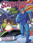 Scooby-Doo! A Science of Forces and Motion Mystery: The Rogue Robot