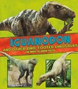 Iguanodon and Other Bird-Footed Dinosaurs: The Need-to-Know Facts