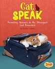 Cat Speak: Revealing Answers to the Strangest Cat Behaviors