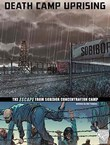 Death Camp Uprising: The Escape from Sobibor Concentration Camp
