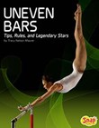 Uneven Bars: Tips, Rules, and Legendary Stars