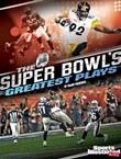 The Super Bowl's Greatest Plays