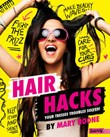 Hair Hacks: Your Tresses Troubles Solved!