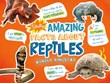 Totally Amazing Facts About Reptiles