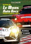 Surviving the Le Mans Auto Race: An Interactive Extreme Sports Adventure