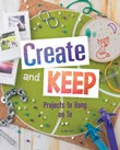 Create and Keep: Projects to Hang on To