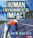 Human Environmental Impact: How We Affect Earth