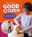 How to Be a Good Citizen: A Question and Answer Book About Citizenship