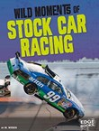 Wild Moments of Stock Car Racing